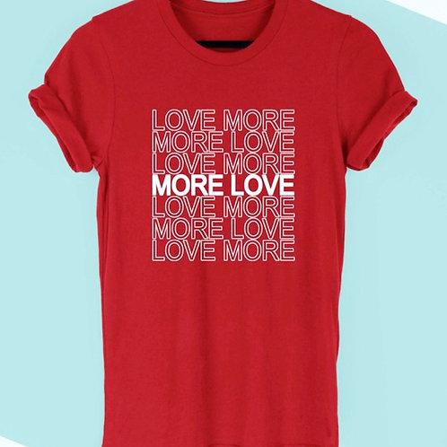 More love/ love more tee