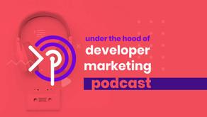 Under the Hood of Developer Marketing: Best of Season 1 | Part 1