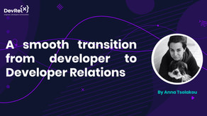 A smooth transition from developer to Developer Relations