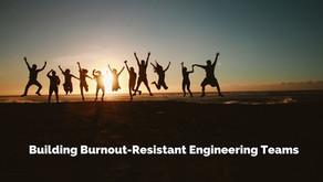Building Burnout Resistant Engineering Teams