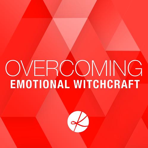 Overcoming Emotional Witchcraft Webinar