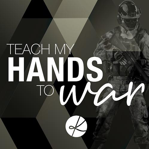 Teach My Hands To War