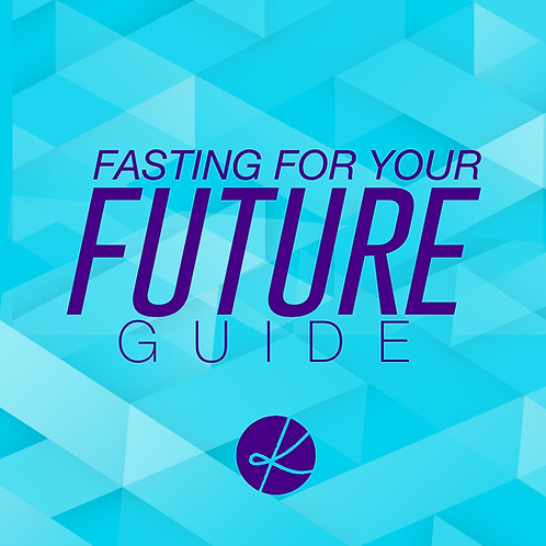 Fasting For Your Future: Guide