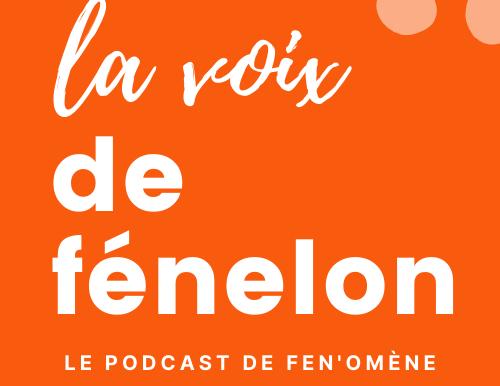 [PODCAST] La Voix de Fénelon épisode #3
