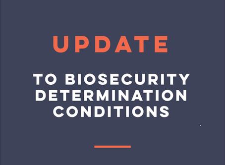 Update to biosecurity determination conditions