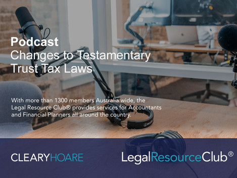 Podcast: Changes to Testamentary Trust Tax Laws
