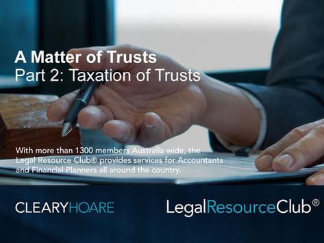 Webinar: A Matter of Trusts Part 2 Taxation of Trusts