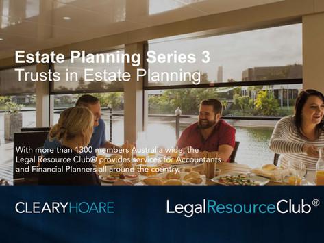 Webinar: Estate Planning Series 3 Trusts in Estate Planning