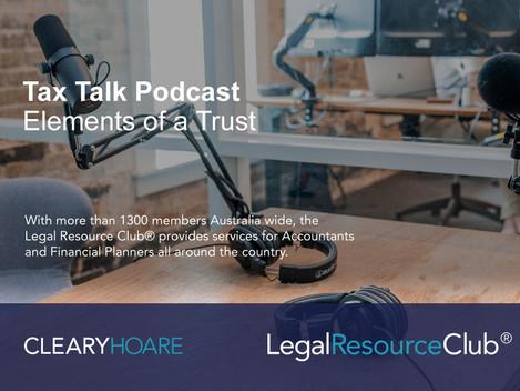 Tax Talks Podcast: Elements of a Trust
