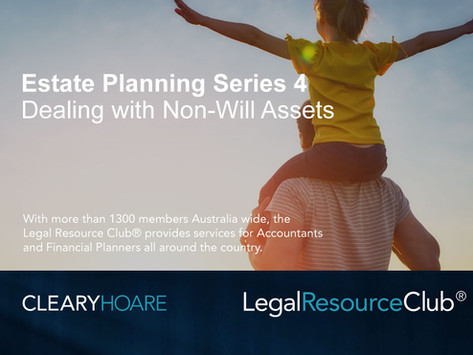 Webinar: Estate Planning Series 4 Dealing with Non-Will Assets