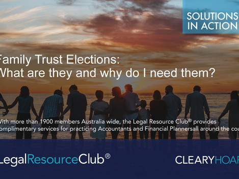 Family Trust Elections: What are they and why do I need them?