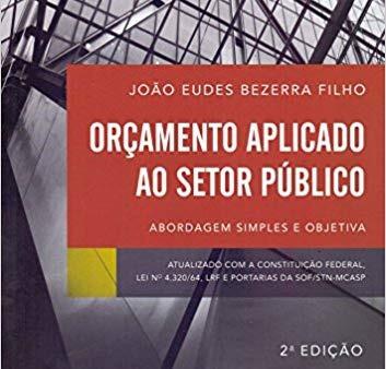 """Livro """"Orçamento Aplicado ao Setor Público. Abordagem Simples e Objetiva"""", por João Eudes"""