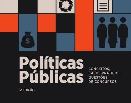 Políticas Públicas - Conceitos, Casos Práticos, Questões De Concursos - 3ª Ed. 2019