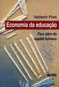 """Livro """"Economia da Educação: para além do capital humano"""""""
