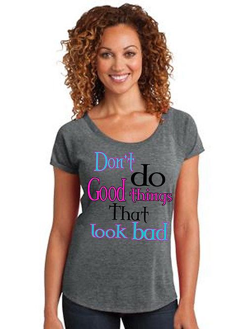 Look Bad Ladies Tee