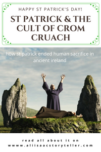 St patrick and the Cult of Crom Cruach. How St patrick ended human sacrifice in ancient Ireland. www.aliisaacstoryteller.com