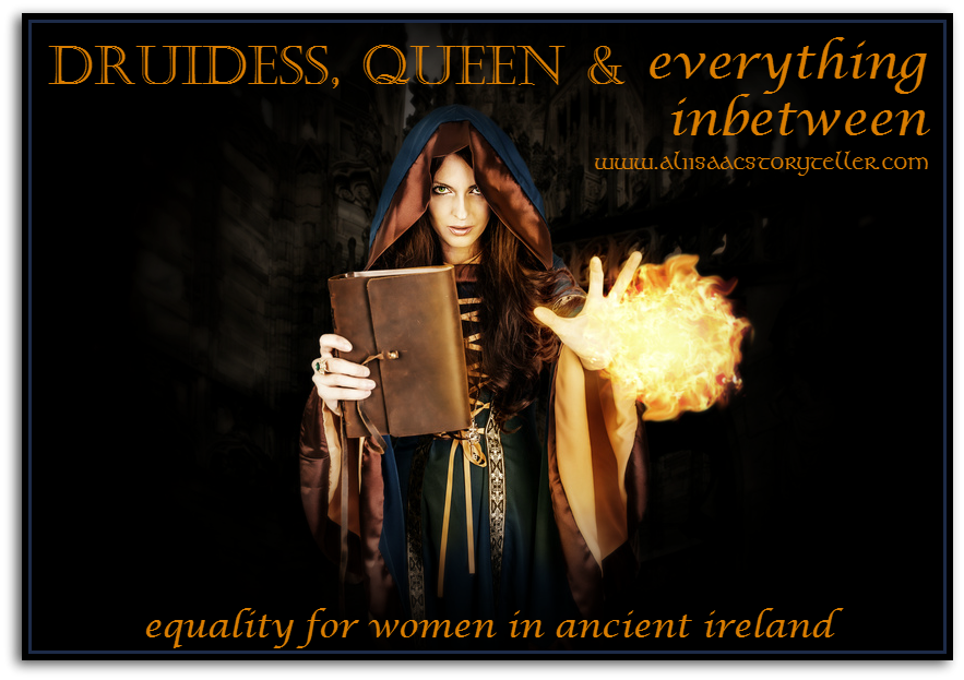 Equality for Women in Ancient Ireland. www.aliisaacstoryteller.com