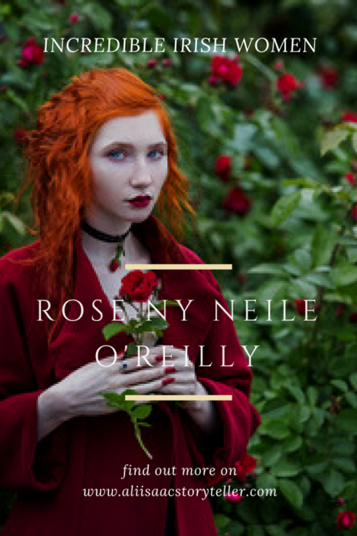 Incredible Irish Women | Rose ny Neile O'Reilly