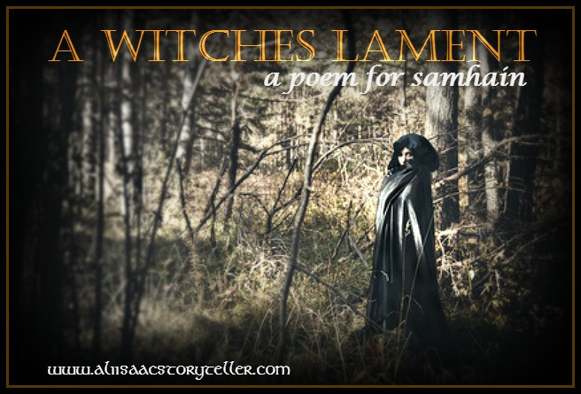 A Witches Lament | A Poem for Samhain www.aliisaacstoryteller.com