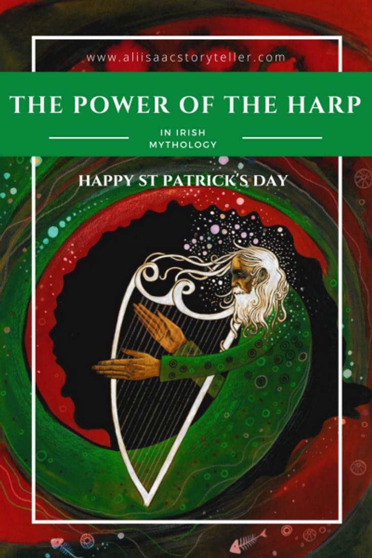 The Power of the harp in Irish Mythology. www.aliisaacstoryteller.com