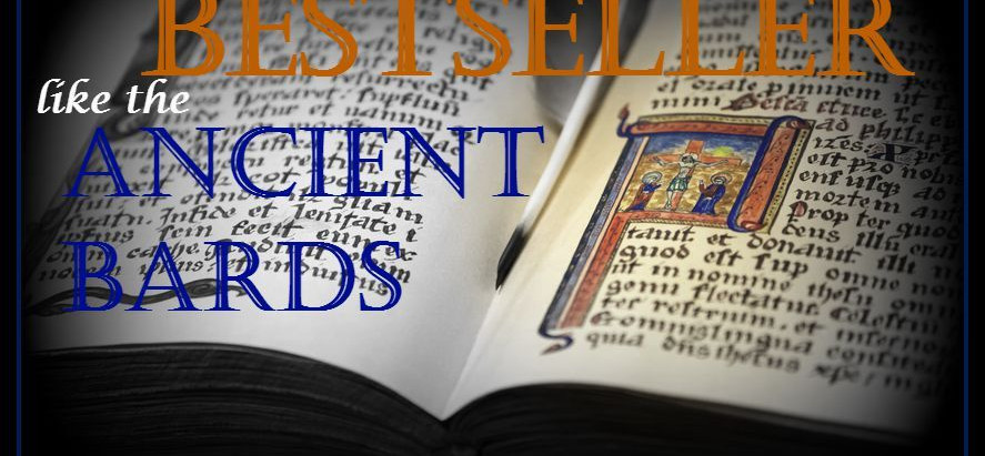 How to Write a Bestseller Like the Ancient Bards