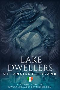 lake dwellers of ancient ireland? www.aliisaacstoryteller.com