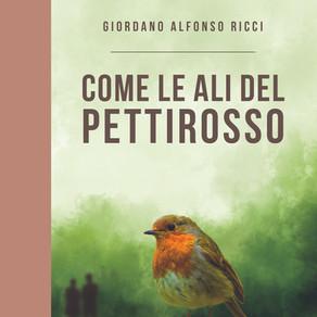 """""""Come le ali del pettirosso"""" di Giordano Alfonso Ricci - prologo e primo capitolo in anteprima!"""