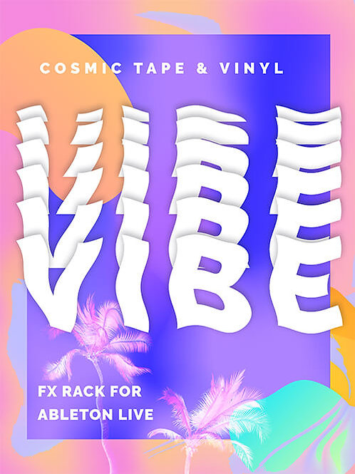 Cosmic Tape & Vinyl Vibe - FX Rack for Ableton Live Standard & Suite