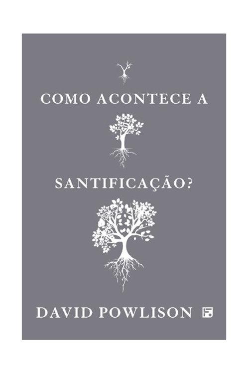 Como acontece a santificação?