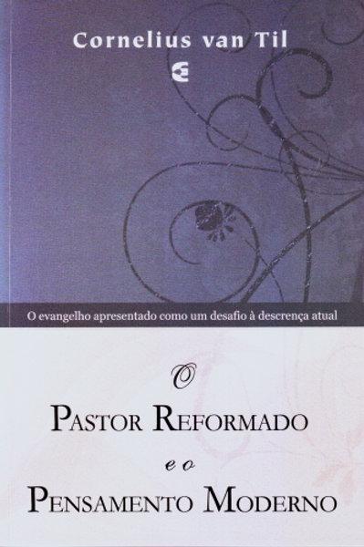 O pastor reformado e o pensamento moderno