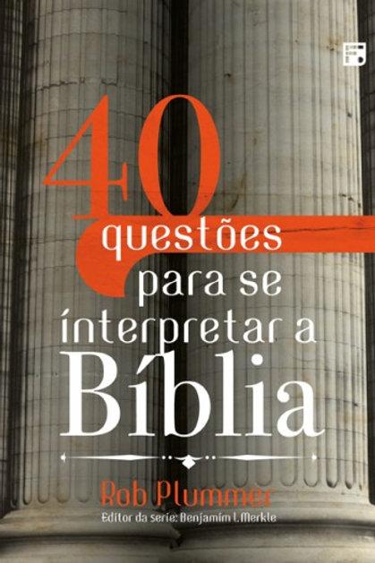 Quarenta questões para se interpretar a Bíblia