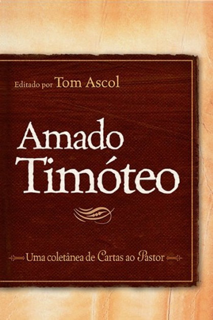 Amado Timóteo: uma coletânea de cartas ao pastor