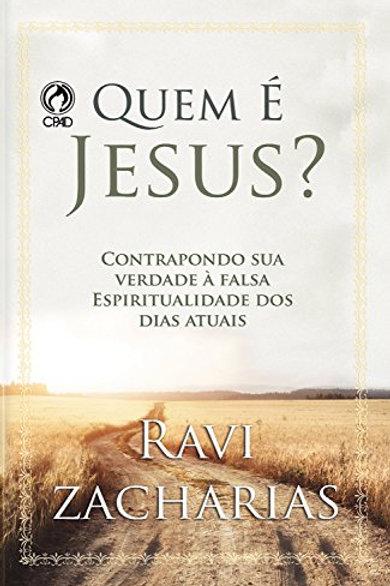 Quem é Jesus?: Contrapondo sua verdade à falsa espiritualidade dos dias atuais