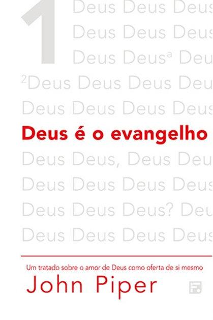 Deus é o evangelho: um tratado sobre o amor de Deus como oferta de si mesmo