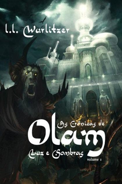 As crônicas de Olam:  luz e sombras - Vol.1