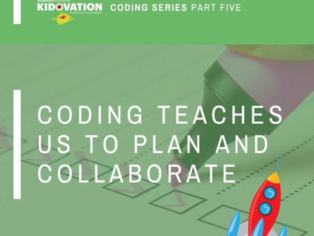 Part V: Coding teaches us to collaborate and plan