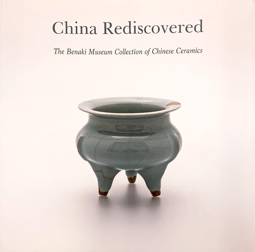 China Rediscoverd: The Benaki Museum Collection of Chinese Ceramics