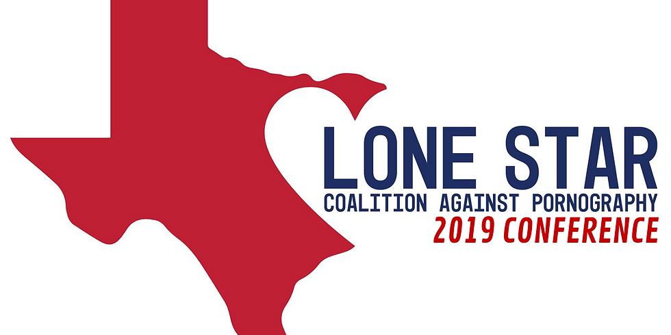 LoneSTAR Coalition Against Pornography Conference 2019