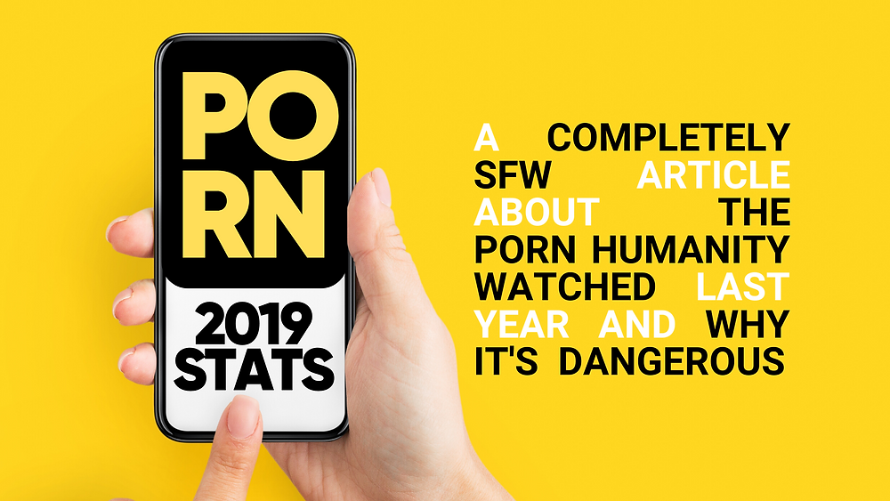 Love People Not Pixels Analyzes Pornhub 2019 Stats