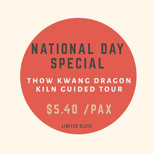 National Day Special $5.40 Dragon Kiln Tour