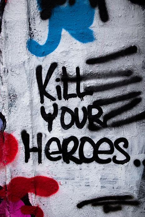 killyourheroes.jpg
