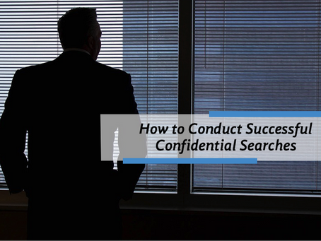 How to Conduct Successful Confidential Searches