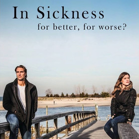Movie Poster for IN SICKNESS, starring Nicole Vogt-Lowell & Lukas Hassel