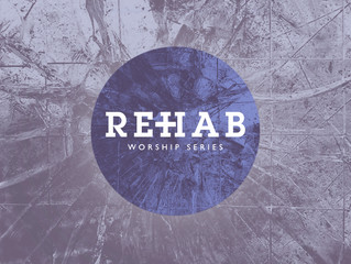 Rehab - Lent Worship & Small Group Series
