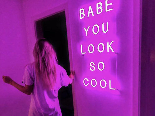 Babe you look so cool