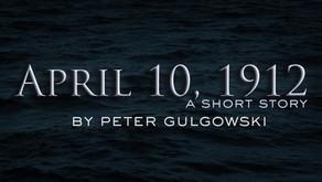 April 10, 1912 (A Short Story)