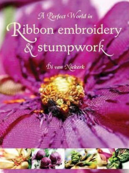 A Perfect World in Ribbon Embroidery and Stumpwork