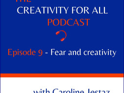 Episode 9. Fear and Creativity