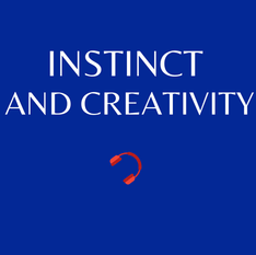 E19. Instinct and Creativity
