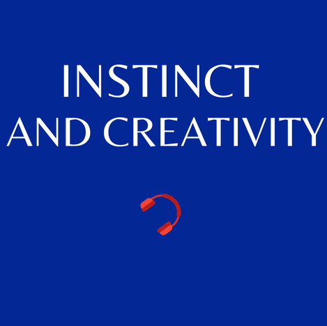 E19. Instinct and Creativity